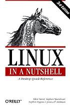 Linux in a nutshell : a desktop quick reference.