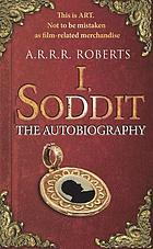 I, Soddit : the autobiography
