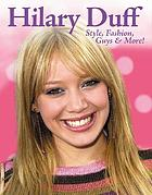 Hilary Duff : style, fashion, guys & more!