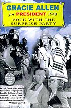 Gracie Allen for president 1940 : [vote with the Surprise Party]