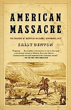 American massacre : the tragedy at Mountain Meadows, September 1857