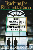 Teaching the elephant to dance : the manager's guide to empowering change