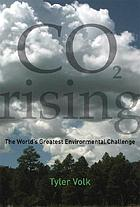 CO [sub] 2 rising : the world's greatest environmental challenge