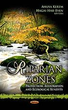 Riparian zones : protection, restoration, and ecological benefits