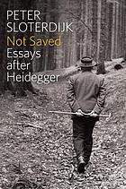 Not saved : essays after Heidegger