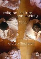 Religion, culture and society : a global approach