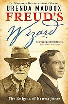 Freud's wizard : the enigma of Ernest Jones