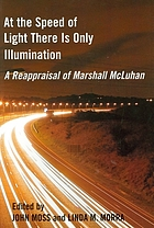 At the speed of light there is only illumination : a reappraisal of Marshall McLuhan