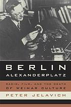 Berlin Alexanderplatz : radio, film, and the death of Weimar culture
