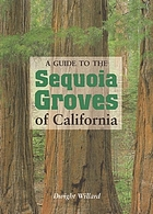 A guide to the sequoia groves of California
