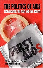 The politics of AIDS : globalization, the state and civil society