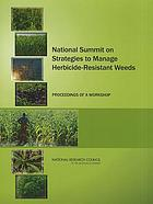 National summit on strategies to manage herbicide-resistant weeds : proceedings of a workshop
