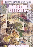 Floral stitches : an illustrated guide to floral stitchery