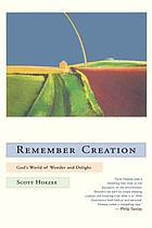 Remember creation : God's world of wonder and delight
