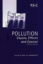 Pollution : causes, effects, and control