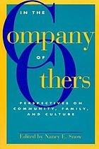 In the company of others : perspectives on community, family, and culture