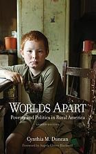 Worlds apart : poverty and politics in rural America