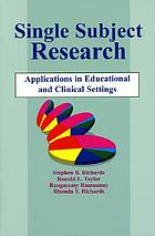 Single subject research : applications in educational and clinical settings