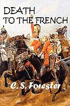 Death to the French : a novel