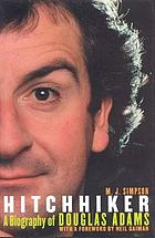 Hitchhiker : a biography of Douglas Adams