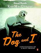 The dog and I : confessions of a best friend