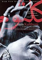 Umm Kulthum : a voice like Egypt