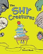 The shy creatures