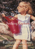 Seeking rapture : a memoir