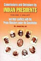 Commissions and omissions by Indian presidents and their conflicts with the prime ministers under the constitution