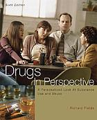 Drugs in perspective : a personalized look at substance use and abuse