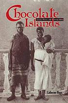 Chocolate islands : cocoa, slavery, and colonial Africa