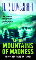 At the mountains of madness : and other tales of terror