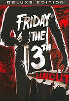 Friday the 13th uncut.
