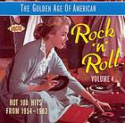 The Golden age of American rock 'n' roll. Volume 4 : hot 100 hits from 1954-1963.
