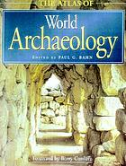 The Atlas of World Archaeology cover image