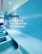 Relax : interiors for human wellness