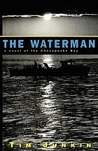 The waterman : a novel of the Chesapeake Bay