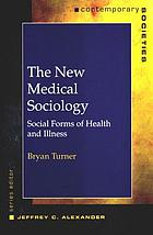 The new medical sociology : social forms of health and illness