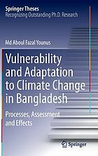 Vulnerability and adaptation to climate change in Bangladesh : processes, assessment and failure effects