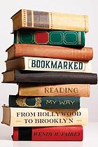 Bookmarked : reading my way from Hollywood to Brooklyn