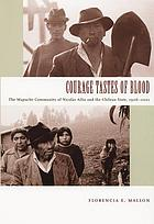 Courage tastes of blood : the Mapuche community of Nicolás Ailío and the Chilean state, 1906-2001