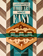 Laminated wood art made easy : the full-stripe pattern