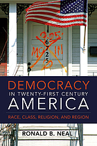 Democracy in 21st-century America : race, class, religion, and region