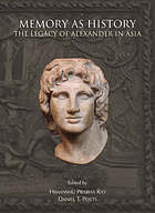 Memory as history : the legacy of Alexander in Asia