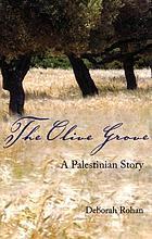 The olive grove : a Palestinian story