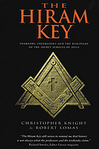 The Hiram key : pharaohs, Freemasons and the discovery of the secret scrolls of Jesus