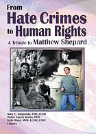 From hate crimes to human rights : a tribute to Matthew Shepard