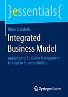 Integrated business model : applying the St. Gallen management concept to business models