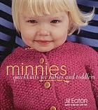 Minnies : quickknits for babies and toddlers