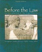 Before the law : an introduction to the legal process